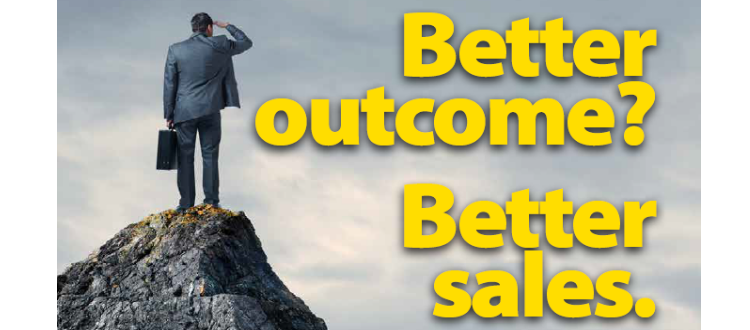 Better outcome? Better sales.