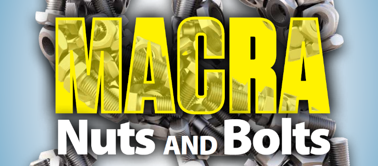 MACRA Nuts and Bolts